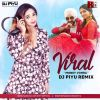 Viral - Money Vohra (Remix) - DJ Piyu
