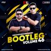 Bootleg Vol. 46 - DJ Ravish & DJ Chico