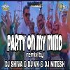 Party On My Mind (Official Remix) Dj Shiva And Dj Vk And Dj Nitesh
