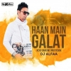 Haan Main Galat (Drop Remix) DJ Alfaa