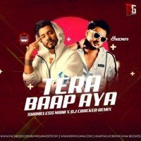Tera Baap Aaya (Official Remix) -DJ Shameless Mani And DJ Cracker