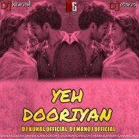 YEH DOORIYAN (REMIX) - DJ KUNAL AND DJ MANOJ