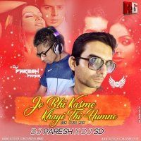 Jo Bhi Kasmein Khayi Thi Hamne (Official Club Mix) - Dj SD & Dj Paresh