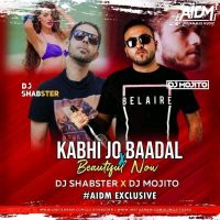 Kabhi Jo Baadal X Beautiful Now (Mashup) - DJ shabster & DJ Mojito