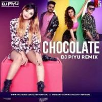 Chocolate - Tony Kakkar (Remix) - DJ Piyu