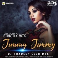 Jimmy Jimmy (Club Mix) Dj Pradeep