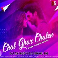 CHAL GHAR CHALEN (DEEP HOUSE OFFICIAL MIX) - DJ NIKHIL NG AND DJ AK NGP