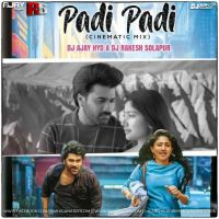 Padi Padi (Cinematic Mix ) - Dj Ajay Hyd X Dj Rakesh Solapur