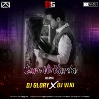 Care Ni Karda (Remix) Dj Glory X Dj Viju