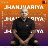 Jhanjhariya (Club Mix) - DJ Dalal London