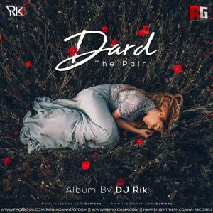 Dard - The Pain (An Album) - DJ Rik
