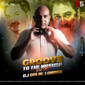 Groove To The Mashup (Kumar Sanu Edition) - DJ Dalal London